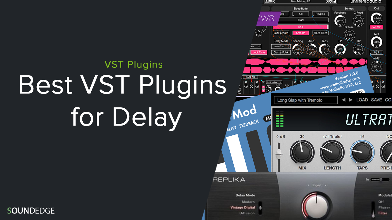 Best VST Plugins for Delays